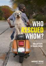Who Rescued Whom: Dog Portraits & Rescue Stories