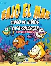 Bajo El Mar Libro De Niños Para Colorear (Spanish Edition)