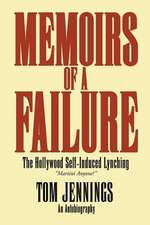 Memoirs of a Failure - The Hollywood Self-Induced Lynching