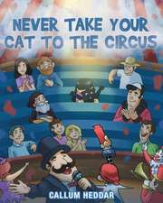 Never Take Your Cat to the Circus