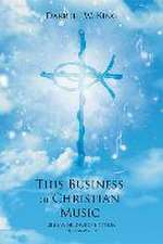 This Business of Christian Music - 2016 Worldwide Edition -