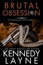 Brutal Obsession (the Safeguard Series - Book 1):  Julia & Clay Book 3)
