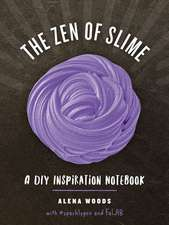 The Zen of Slime – A DIY Inspiration Notebook