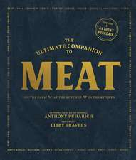 The Ultimate Companion to Meat – On the Farm, At the Butcher, In the Kitchen