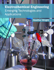 Electrochemical Engineering: Emerging Technologies and Applications