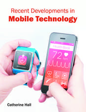 Recent Developments in Mobile Technology