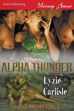 Alpha Thunder [Alpha Protectors 3] (Siren Publishing Menage Amour)