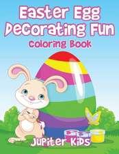 Easter Egg Decorating Fun Coloring Book