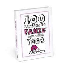 Knock Knock 100 Reasons to Panic About Yoga