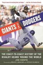 Giants vs. Dodgers: The Coast-to-Coast History of the Rivalry Heard ?Round the World