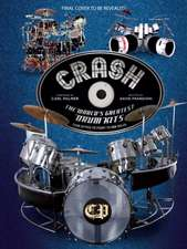 Crash: The World's Greatest Drum Kits from Appice to Peart to Van Halen