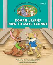 The Learning Buddies: Book One Roman Learns How to Make Friends