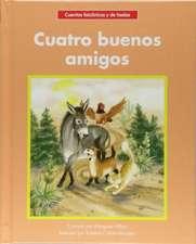 Cuatro Buenos Amigos = Four Good Friends