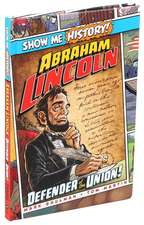 Abraham Lincoln: Defender of the Union!
