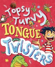 Topsy-Turvy Tongue Twisters and More