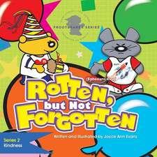 Rotten, but Not Forgotten
