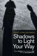 Shadows to Light Your Way: Without darkness, there would be no light. Both have great significance.