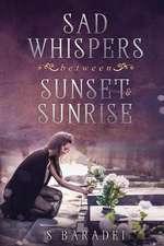 Sad Whispers Between Sunset & Sunrise