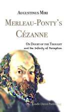 Merleau-Ponty's Cézanne: On Doubt of the Thought and the Infinity of Perception