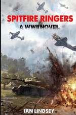 Spitfire Ringers: A WWII Novel