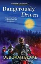 Dangerously Driven: A Broken Riders Novella