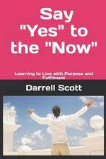 """Say """"yes"""" to the """"now"""""""