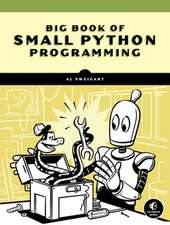 The Big Book Of Small Python Projects: 81 Easy Practice Programs