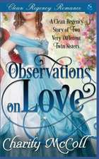 Clean Regency Romance: Observations on Love: A Clean Regency Story of Two Very Different Twin Sisters