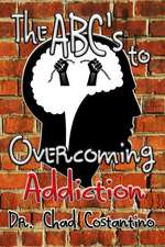 The Abc's to Overcoming Addiction