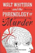 Walt Whitman and the Phrenology of Murder