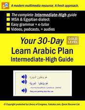 Your 30-Day Learn Arabic Plan (Intermediate-High Guide), Gold: Audios, MP3 + E-Tutor by Falooka