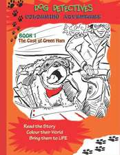 Dog Detectives Colouring Adventure: The Case of Green Ham: Book 1