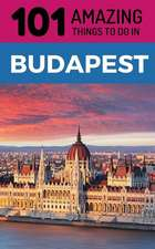 101 Amazing Things to Do in Budapest: Budapest Travel Guide