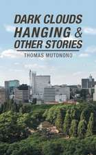 Dark Clouds Hanging & Other Stories