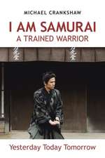 I Am Samurai a Trained Warrior