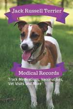 Jack Russell Terrier Medical Records: Track Medications, Vaccinations, Vet Visits and More