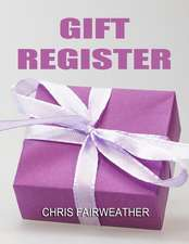 Gift Register: A Simple Gift Register to Track Gifts Given and Thank You Notes Sent