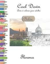Cool Down [color] - Livre Á Colorier Pour Adultes: Florence