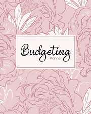 Budgeting Planner: Pink Floral 12 Month Financial Planning Journal, Monthly Expense Tracker and Organizer, Home Budget Book