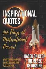 Inspirational Quotes: 365 Days of Motivational Power!