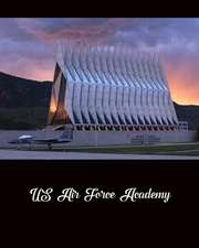 Bullet Journal: US Air Force Academy: 140 Page 8 X10 Dot Grid Journal Notebook Diary