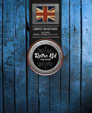 Retro Kid (R) - Composition Notebook, College Ruled: 200 Pages (9-3/4 X 7-1/2): Edition - Vintage Retro Union Jack - British UK Flag