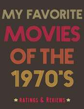 My Favorite Movies of the 1970