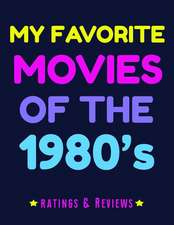 My Favorite Movies of the 1980
