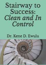 Stairway to Success: Clean and In Control