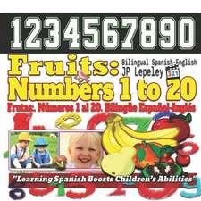 Fruits: Numbers 1 to 20. Bilingual Spanish-English: Frutas: N