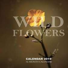 Wildflowers Calendar 2019: 16 Month Calendar