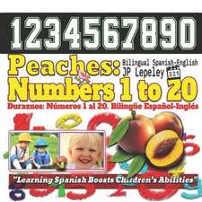 Peaches: Numbers 1 to 20. Bilingual Spanish-English: Duraznos: N