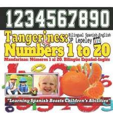 Tangerines: Numbers 1 to 20. Bilingual Spanish-English: Mandarinas: N