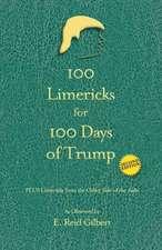 100 Limericks for 100 Days of Trump